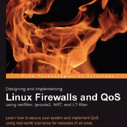 Linux Firewalls and QoS using netfilter,
