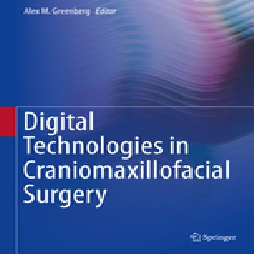 Digital Technologies in Craniomaxillofacial Surgery 2018