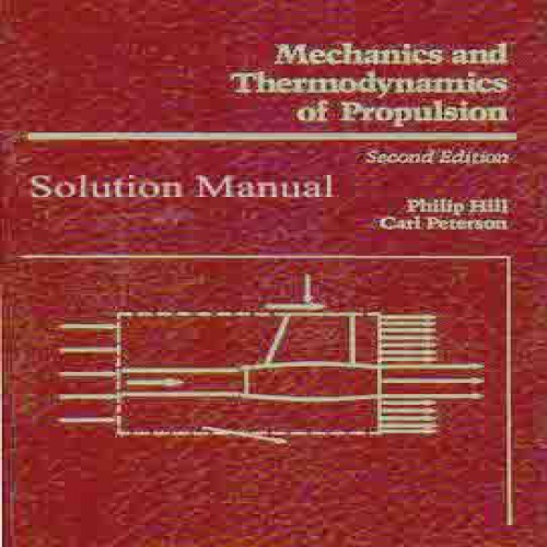 Solution Manual for Mechanics and Thermodynamics of Propulsion - Philip Hill, Carl Peterson